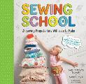 Sewing School: 21 Sewing Projects Kids Will Love to Make Cover