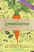 Greenhorns: 50 Dispatches from the New Farmers' Movement Cover