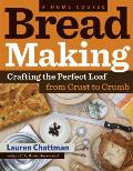Bread Making: A Home Course: Crafting the Perfect Loaf, from Crust to Crumb Cover