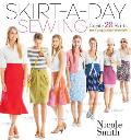 Skirt a Day Sewing Create 28 Skirts for a Unique Look Every Day
