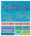 The Knitter's Life List: To Do, to Know, to Explore, to Make Cover