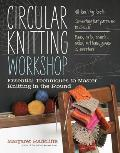 Circular Knitting Workshop: Essential Techniques to Master Knitting in the Round Cover