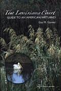 The Louisiana Coast: Guide to an American Wetland