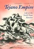 Clayton Wheat Williams Texas Life #7: Tejano Empire: Life On The South Texas Ranchos by Tijerina