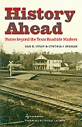 History Ahead: Stories Beyond the Texas Roadside Markers