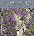 Houston's Silent Garden: Glenwood Cemetery, 1871-2009