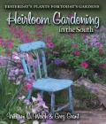 Heirloom Gardening in the South: Yesterday's Plants for Today's Gardens (Agrilife Research and Extension Service) Cover