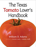 The Texas Tomato Lover's Handbook (Agrilife Research and Extension Service)