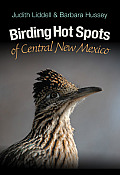 Birding Hot Spots Of Central New Mexico (W. L. Moody JR. Natural History) by Judy Liddell