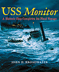USS Monitor: A Historic Ship Completes Its Final Voyage (Ed Rachal Foundation Nautical Archaeology)