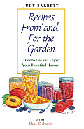 Recipes from and for the Garden: How to Use and Enjoy Your Bountiful Harvest (W. L. Moody JR. Natural History)