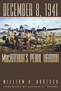December 8, 1941: MacArthur's Pearl Harbor (Williams-Ford Texas A&M University Military History) by William H. Bartsch