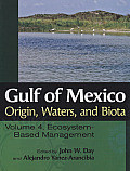 Gulf of Mexico Origin, Waters, and Biota, Volume 4: Ecosystem-Based Management