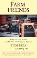 Farm Friends: From the Late Sixties to the West Seventies and Beyond