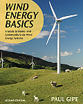 Wind Energy Basics: A Guide to Home- And Community-Scale Wind-Energy Systems Cover