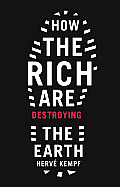 How Rich Are Destroying the Earth (08 Edition)