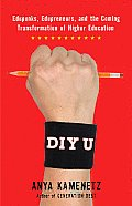 DIY U Edupunks Edupreneursd the Coming Transformation of Higher Education