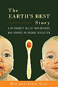 Earths Best Story A Bittersweet Tale of Twin Brothers Who Sparked an Organic Revolution