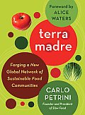Terra Madre Forging a New Global Network of Sustainable Food Communities