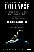 Confronting Collapse: The Crisis of Energy and Money in a Post Peak Oil World: A 25-Point Program for Action