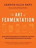 The Art of Fermentation: An In-Depth Exploration of Essential Concepts and Processes from Around the World Cover