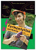 Wild Fermentation: The Flavor, Nutrition, and Craft of Life-Culture Foods [With DVD]