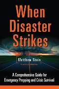 When Disaster Strikes A Comprehensive Guide for Emergency Planning & Crisis Survival