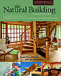 Natural Building Companion A Comprehensive Guide to Integrative Design & Construction