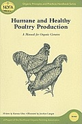 Humane and Healthy Poultry Production: A Manual for Organic Growers