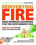 Reinventing Fire: Bold Business Solutions for the New Energy Era Cover