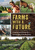 Farms with a Future Creating & Growing a Sustainable Farm Business