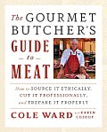 The Gourmet Butcher's Guide to Meat: How to Source It Ethically, Cut It Professionally, and Prepare It Properly [With CDROM]