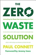 The Zero Waste Solution: Untrashing the Planet One Community at a Time