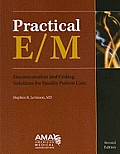 Practical E/M: Documentation and Coding Solutions for Quality Patient Care [With CDROM]