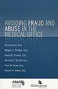 Avoiding Fraud and Abuse in the Medical Office
