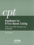 CPT Handbook for Office Based Coding: AMA and CMS Perspectives