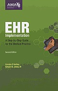 EHR Implementation: A Step-By-Step Guide for the Medical Practice [With CDROM]