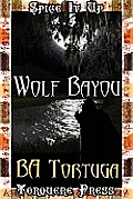 Wolf Bayou, A Menage Story