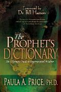 Prophets Dictionary The Ultimate Guide to Supernatural Wisdom