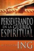 Persverando en la Guerra Espiritual