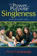 The Power and Purpose of Singleness: Finding Fulfillment as a Single Adult