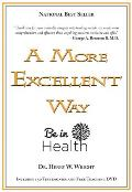 A More Excellent Way: Be in Health: Pathways of Wholeness, Spiritual Roots of Disease [With DVD]