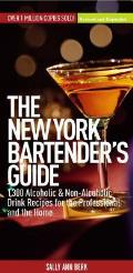 The New York Bartender's Guide: 1,300 Alcoholic and Non-Alcoholic Drink Recipes for the Professional and the Home