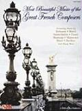 Most Beautiful Music of the Great French Composers: Easy Piano
