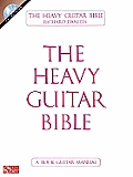 The Heavy Guitar Bible: A Rock Guitar Manual [With CD (Audio)]