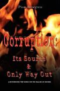 Corruption: It's Source and Only Way Out