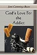 God's Love for the Addict God's Love for the Addict