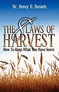 The 8 Laws of Harvest: How to Reap What You Have Sown