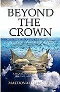 Beyond the Crown