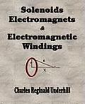 Solenoids, Electromagnets and Electromagnetic Windings